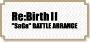 Re:Birth2'Saga'BATTLE ARRANGE